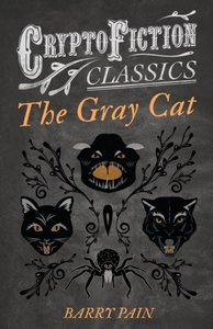 The Gray Cat (Cryptofiction Classics - Weird Tales of Strange Cr