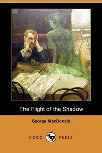The Flight of the Shadow (Dodo Press)