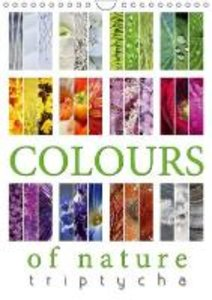 Colours of Nature - Triptycha (Wall Calendar 2015 DIN A4 Portrai