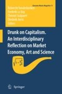 Drunk on Capitalism. An interdisciplinary reflection on Market E