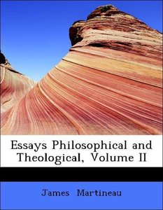 Essays Philosophical and Theological, Volume II