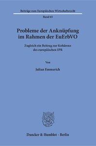 Probleme der Anknüpfung im Rahmen der EuErbVO.