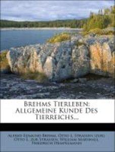 Brehms Tierleben: Allgemeine Kunde Des Tierreichs...