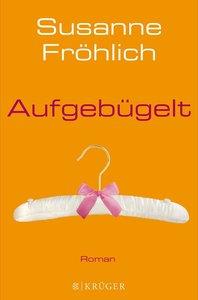 Fröhlich, S: Aufgebügelt