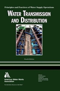 Water Transmission and Distribution: Principles and Practices of