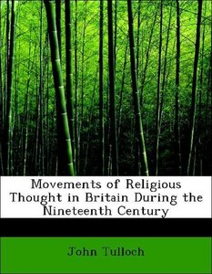 Movements of Religious Thought in Britain During the Nineteenth