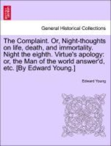 The Complaint. Or, Night-thoughts on life, death, and immortalit