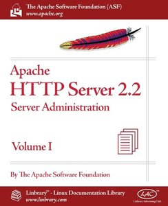 Apache HTTP Server 2.2 Official Documentation - Volume I. Server