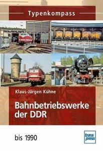 Typenkompass Bahnbetriebswerke der DDR