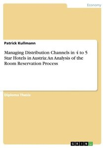Managing Distribution Channels in 4 to 5 Star Hotels in Austria