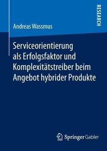 Serviceorientierung als Erfolgsfaktor und Komplexitätstreiber be
