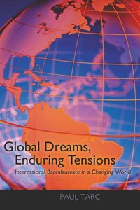Global Dreams, Enduring Tensions