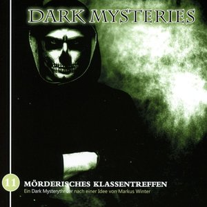 Dark Mysteries 11-Mörderisches Klassentreffen