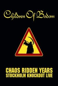 Chaos Ridden Years/Stockholm Knockout Live!