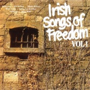 Irish Songs Of Freedom Vol.1