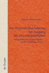 Die 'Parzival'-Überlieferung am Ausgang des Manuskriptzeitalters