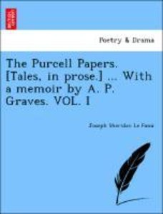 The Purcell Papers. [Tales, in prose.] ... With a memoir by A. P