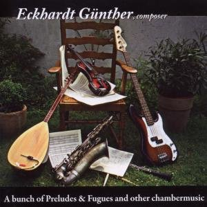 A Bunch Of Preludes &Fugues And Other Chambermusic