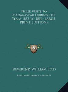 Three Visits to Madagascar During the Years 1853 to 1856 (LARGE