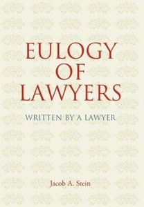 Eulogy of Lawyers: Written by a Lawyer.