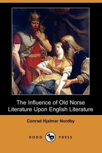 The Influence of Old Norse Literature Upon English Literature (D
