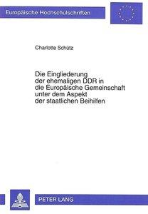 Die Eingliederung der ehemaligen DDR in die Europäische Gemeinsc