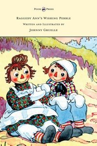 Raggedy Ann's Wishing Pebble - Written and Illustrated by Johnny