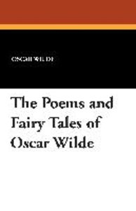 The Poems and Fairy Tales of Oscar Wilde