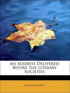 An Address Delivered Before the Literary Societies