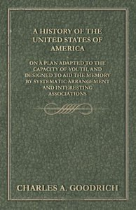 A History of the United States of America - On a Plan Adapted to