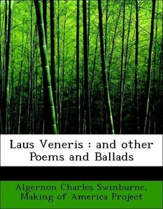 Laus Veneris : and other Poems and Ballads