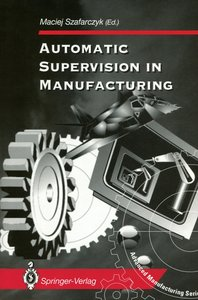 Automatic Supervision in Manufacturing