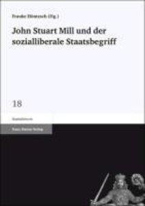 John Stuart Mill und der sozialliberale Staatsbegriff