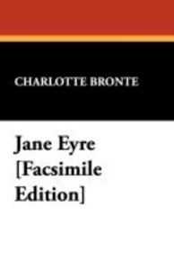Jane Eyre [Facsimile Edition]