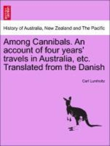 Among Cannibals. An account of four years' travels in Australia,