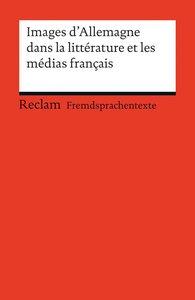 Images d'Allemagne dans la littérature et les médias français
