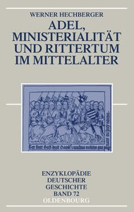 Adel, Ministerialität und Rittertum im Mittelalter
