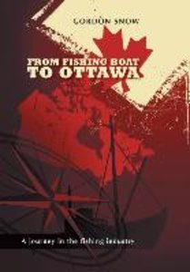 From Fishing Boat to Ottawa - A Journey in the Fishing Industry