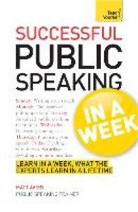 Teach Yourself Successful Public Speaking in a Week