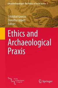 Ethics and Archaeological Praxis
