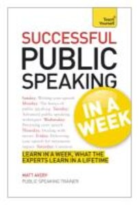Teach Yourself Successful Public Speaking in a Week