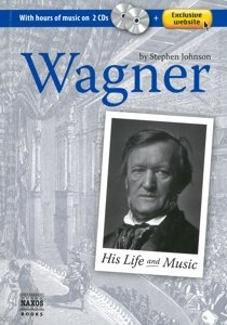Wagner His Life And Music