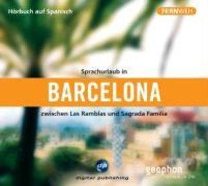 Sprachurlaub in Barcelona - Hörbuch auf Spanisch. CD