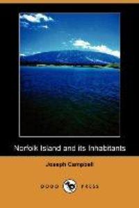 Norfolk Island and Its Inhabitants (Dodo Press)