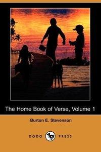 The Home Book of Verse, Volume 1 (Dodo Press)