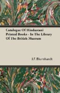 Catalogue Of Hindustani Printed Books - In The Library Of The Br