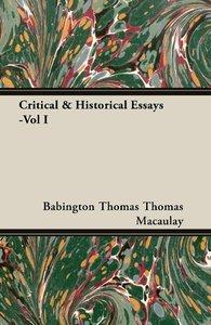 Critical & Historical Essays -Vol I