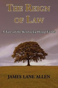 The Reign of Law (A Tale of the Kentucky Hemp Fields)