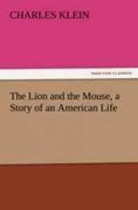 The Lion and the Mouse, a Story of an American Life