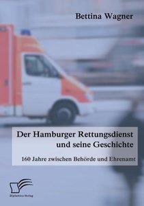 Der Hamburger Rettungsdienst und seine Geschichte: 160 Jahre zwi